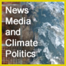 News Media and Climate Politics: Civic Engagement and Political Efficacy in a Climate of Reluctant Cynicism