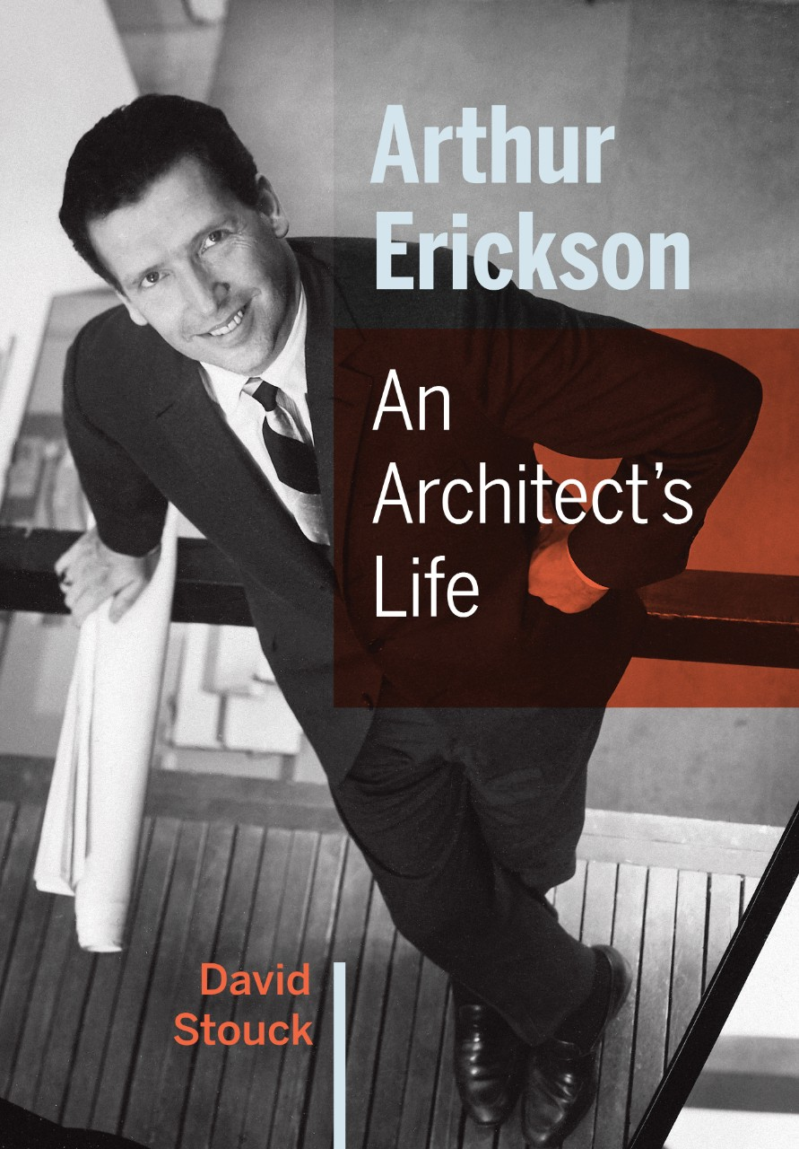 Book Cover: Arthur Erickson - An Architetc
