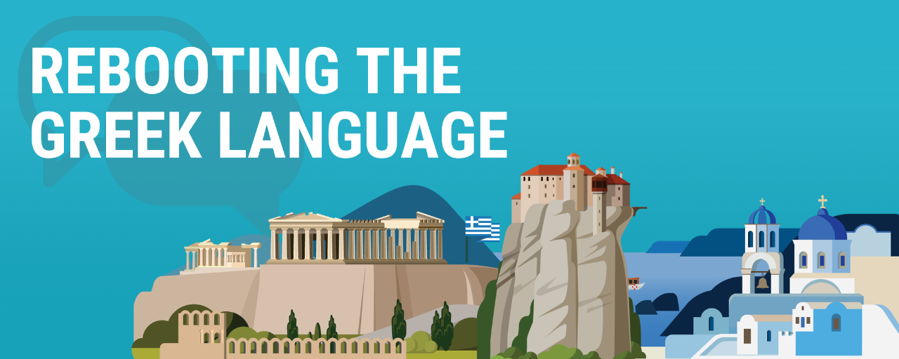 Rebooting the Greek Language