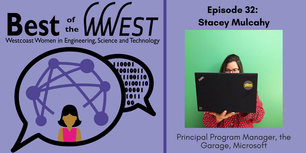 Episode 32: Stacey Mulcahy, Principal Program Manager, the Garage, Microsoft