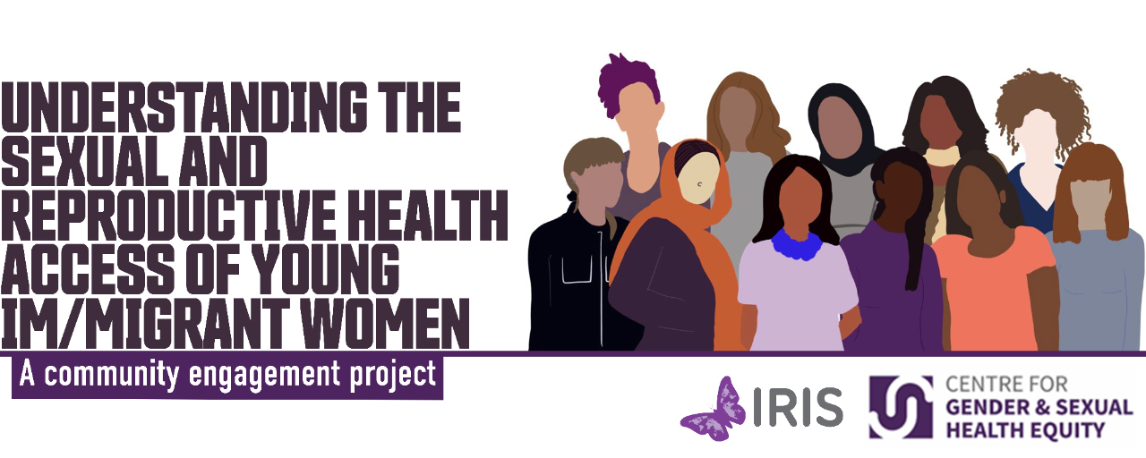 Understanding the sexual and reproductive health access of young im/migrant women: A community engagement project