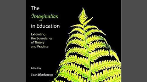 The Imagination in Education: Extending the Boundaries in Theory and Practice