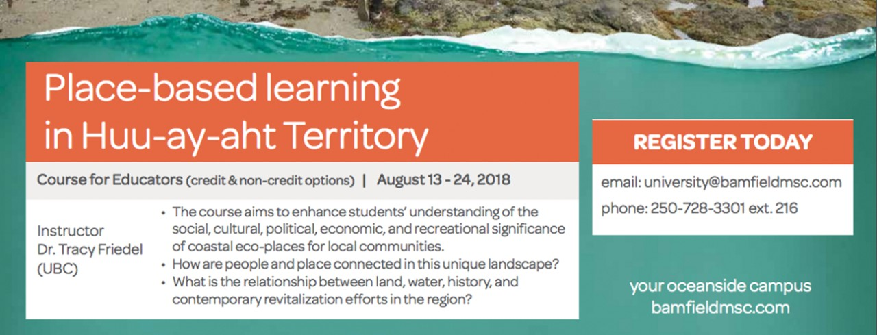 Place-based Learning in Huu-ay-aht Territory: Course for Educators (August 13-24, 2018)