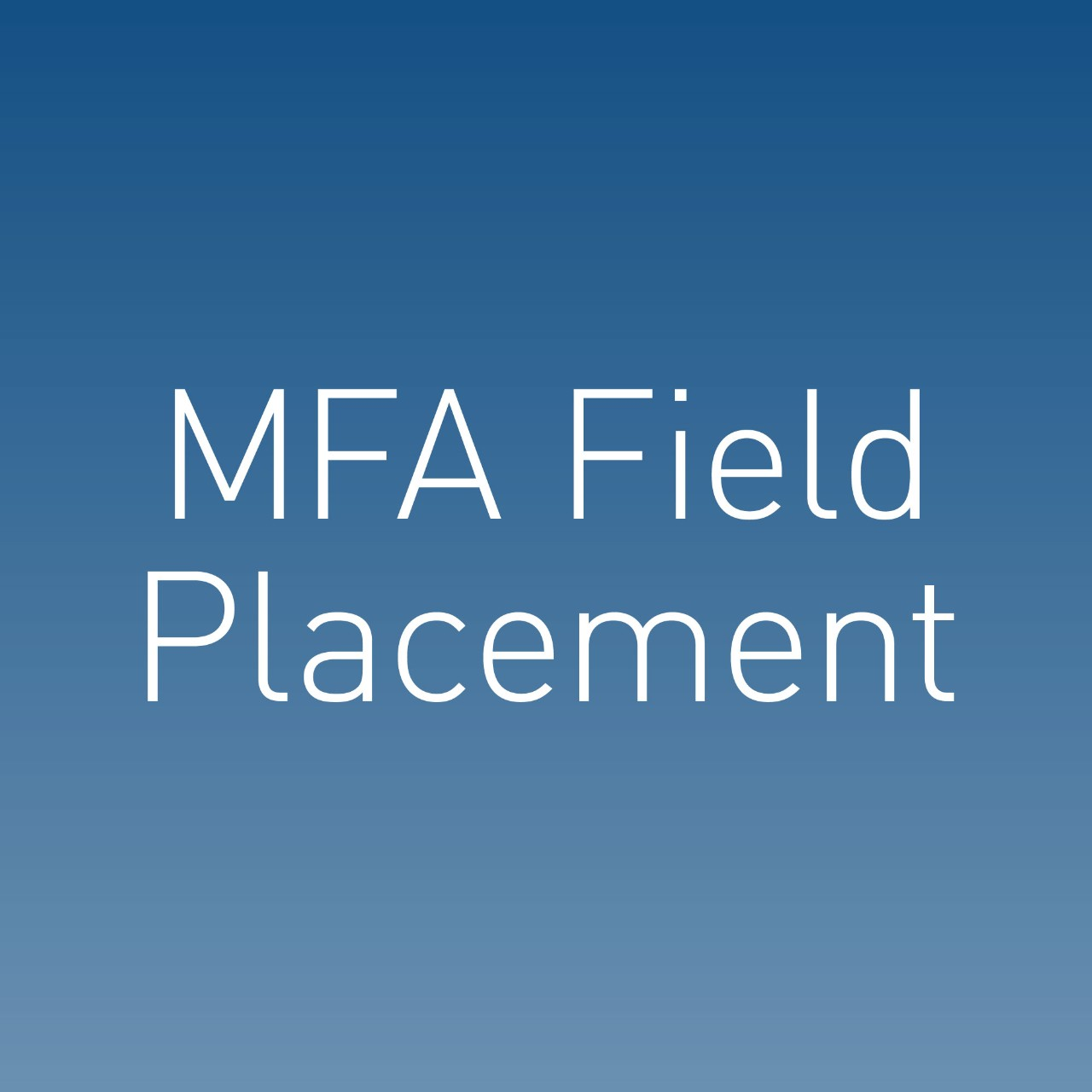 MFA Field Placement