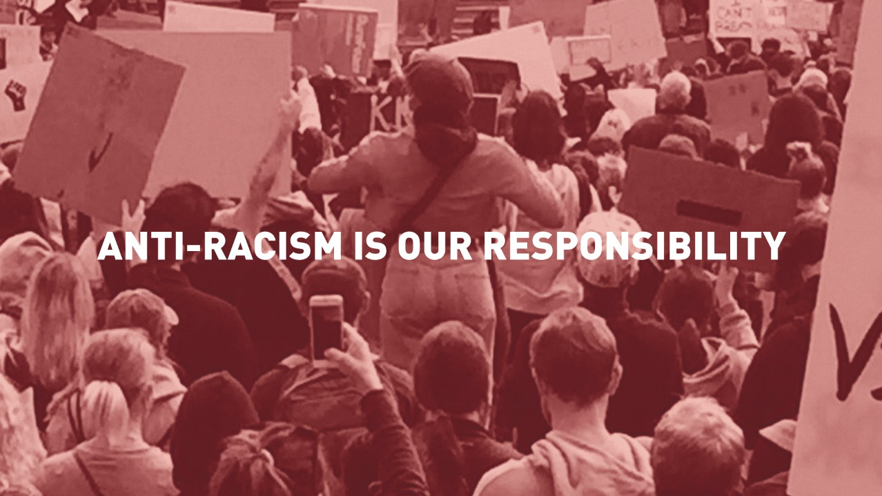 Anti-Racism is Our Responsibility