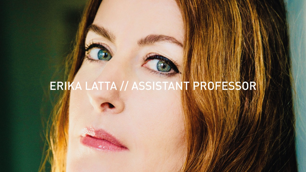 Welcome: Erika Latta, Assistant Professor