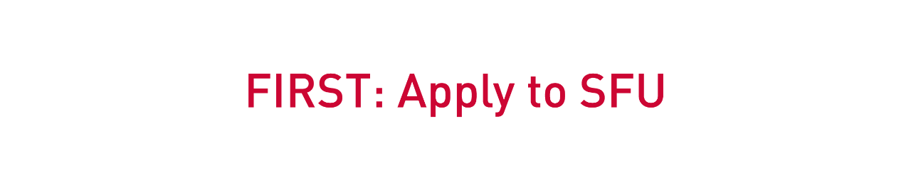 First: Apply to SFU