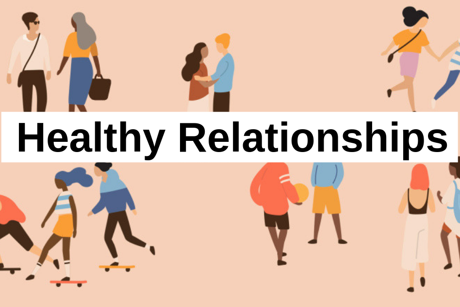 Everyone Deserves Healthy Relationships-But What Do They Look Like?