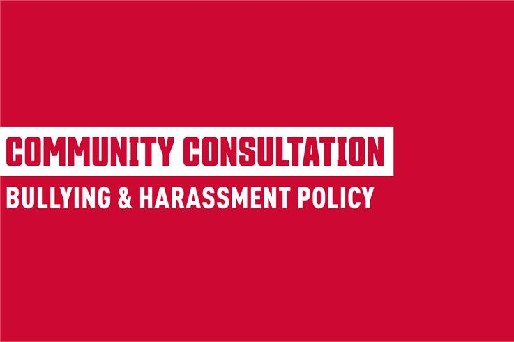 Provide input on the proposed bullying and harassment policy
