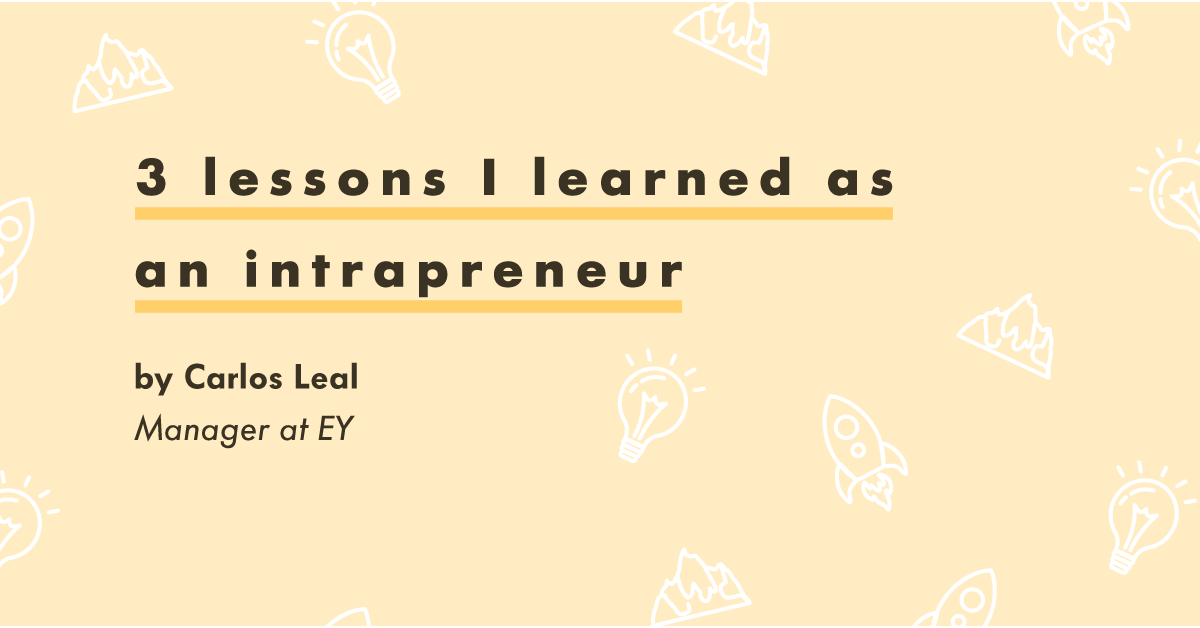 3 Lessons I Learned as an Intrapreneur