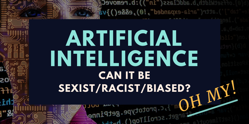Can Robots be Biased/Sexist/Racist?