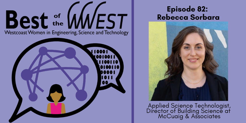 Episode 82: Rebecca Sorbara, Applied Science Technologist/Director of Building Science, McCuaig & Associates