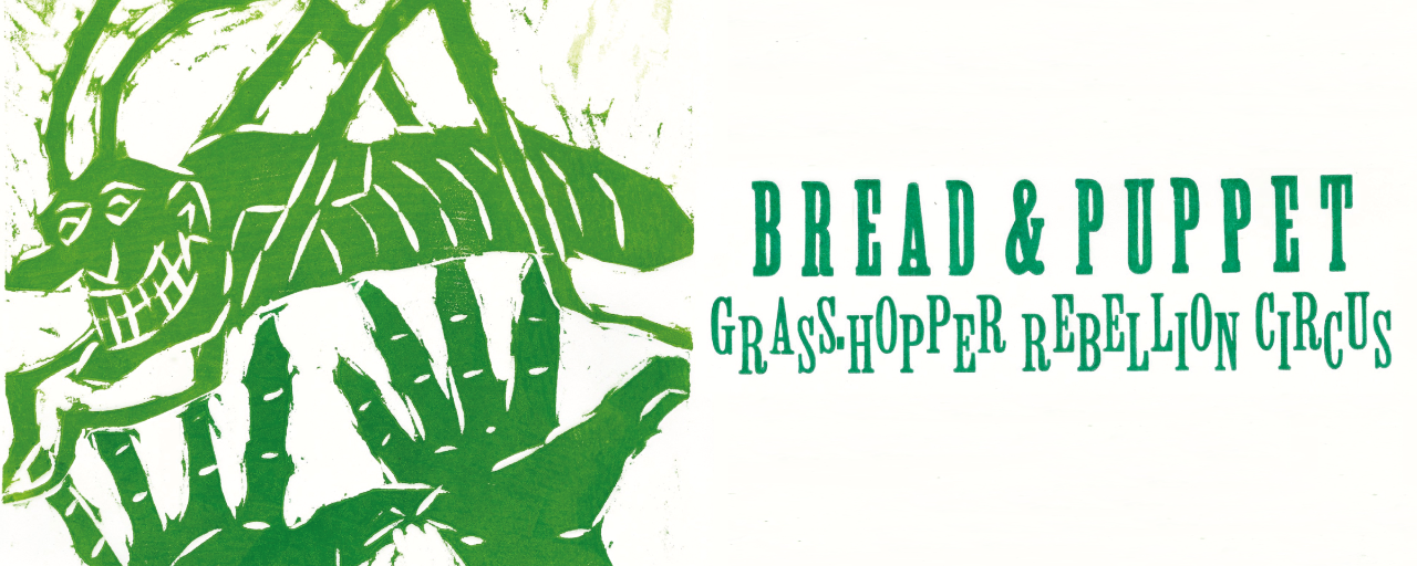 Bread & Puppet: Grasshopper Rebellion Circus